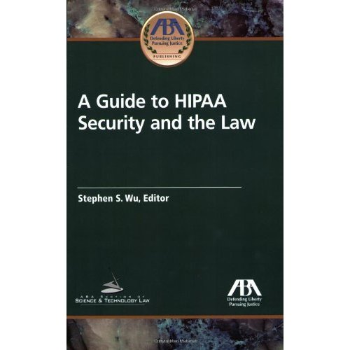 A Guide to HIPAA Security and the Law